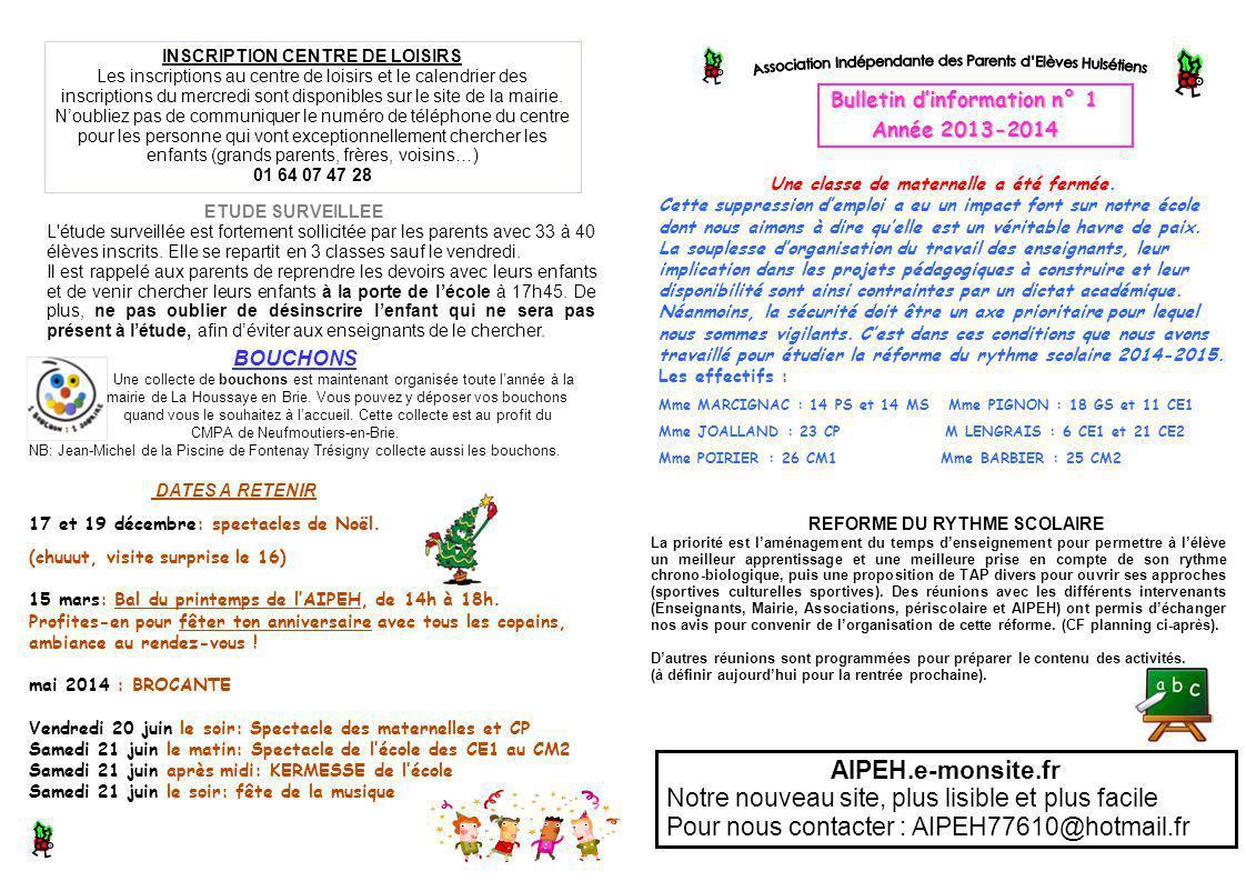 Bulletin d'information n° 1 Année 2013-2014 Une classe de maternelle a été fermée.