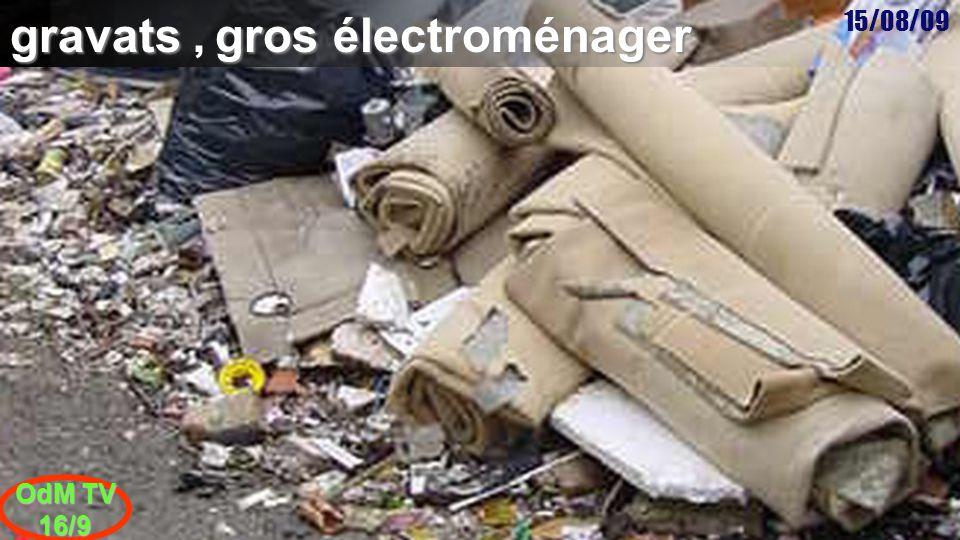 15/08/09 OdM TV 16/9 Déchets ménagers spéciaux 3 ème samedi du mois face au collège de 8 à 13h Protégez l'environnement