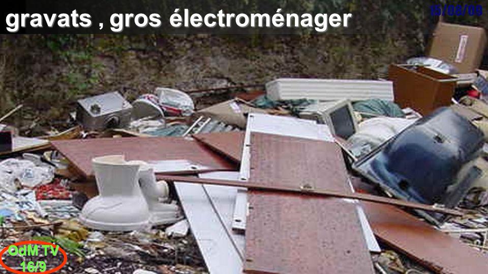 15/08/09 OdM TV 16/9 gravats gros électroménager gravats, gros électroménager