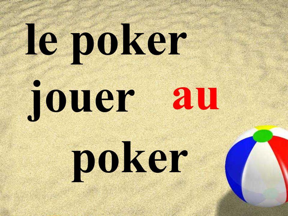 le poker jouer poker au