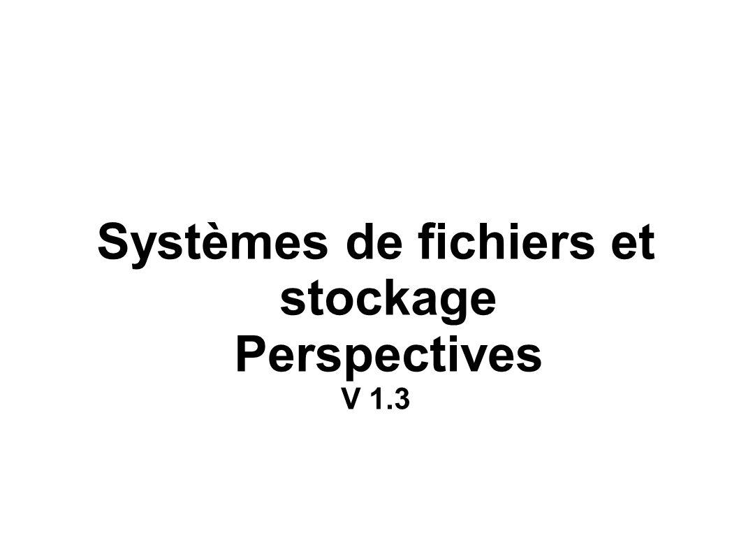 ZFS – 3  Porté sur Opensolaris, BSD, Mac OS/X  Nécessite beaucoup de mémoire  Pas porté sur Linux : problèmes de licence.