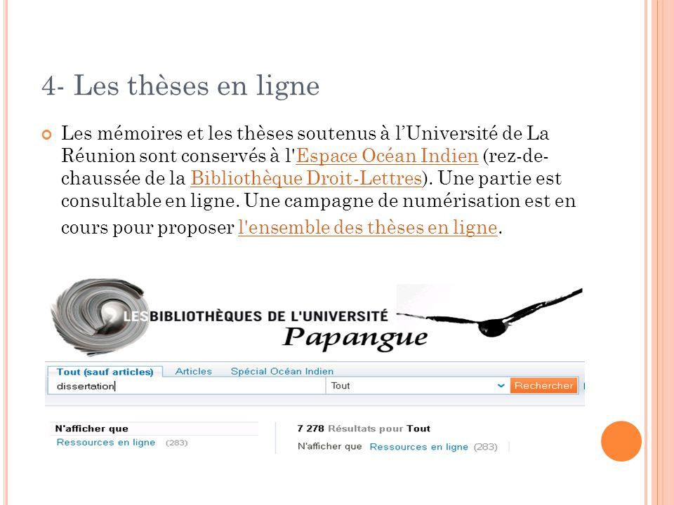 4- Les thèses en ligne Les mémoires et les thèses soutenus à l'Université de La Réunion sont conservés à l Espace Océan Indien (rez-de- chaussée de la Bibliothèque Droit-Lettres).