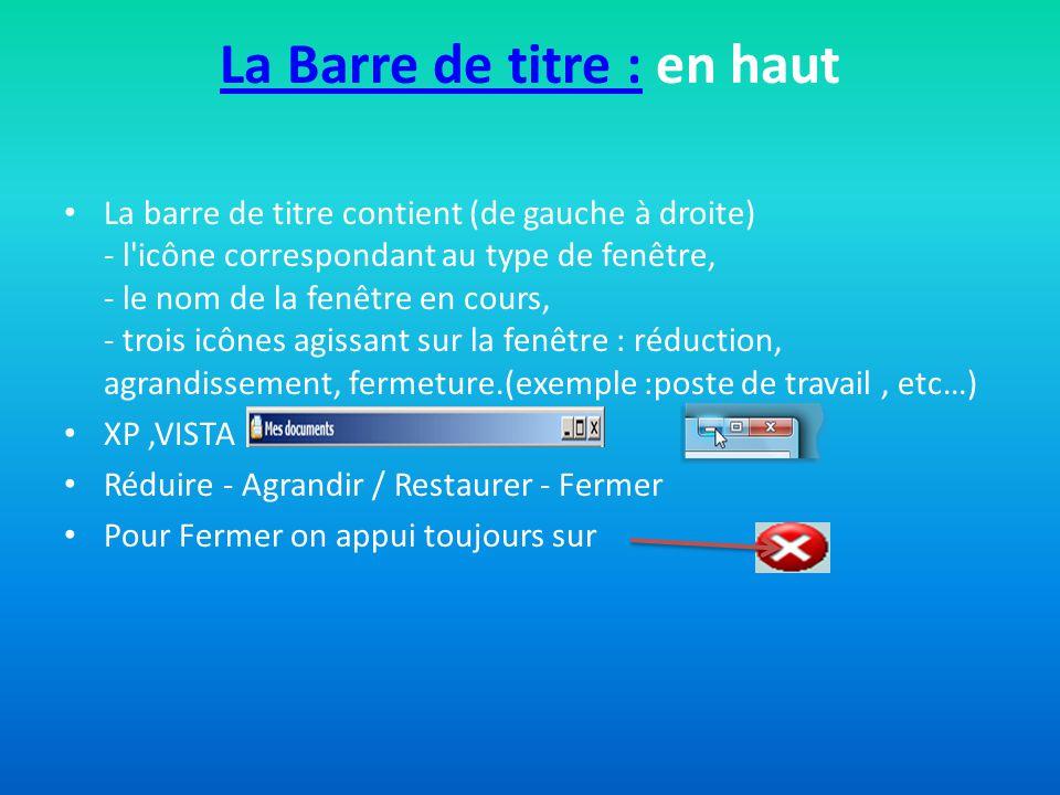 La Barre d outils : • Elle est située juste en-dessous de la Barre des menus.
