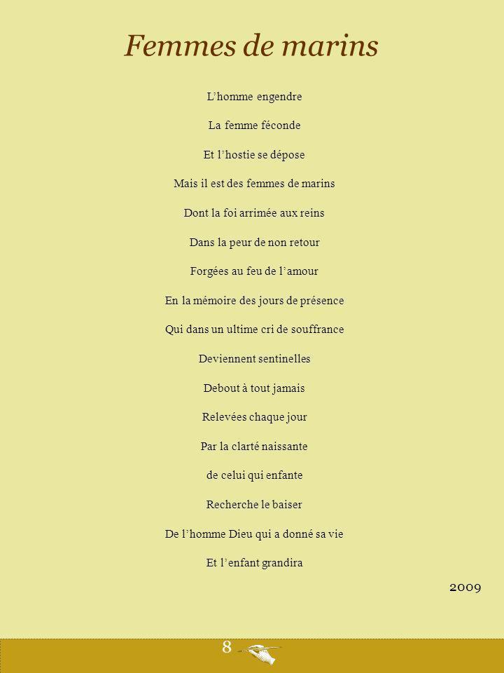 Lourdes Peine d'un jour Rire de demain Joie pour toujours Où sont tes mains Source tranquille Qui coule à flot Drap blanc et lourd Chargé d'amour Retour à toi Au grès des pas Roche féconde Maison du monde 2011 9