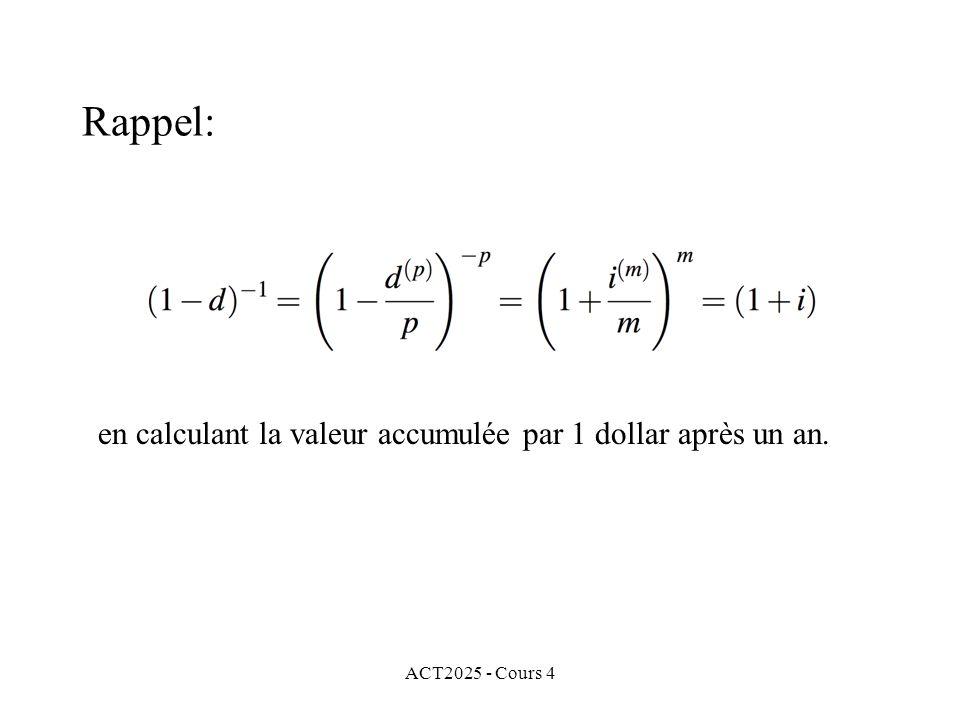 ACT2025 - Cours 4 en calculant la valeur accumulée par 1 dollar après un an. Rappel: