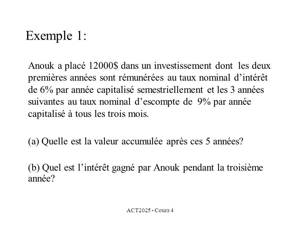 ACT2025 - Cours 4 Exemple 1: Anouk a placé 12000$ dans un investissement dont les deux premières années sont rémunérées au taux nominal d'intérêt de 6% par année capitalisé semestriellement et les 3 années suivantes au taux nominal d'escompte de 9% par année capitalisé à tous les trois mois.