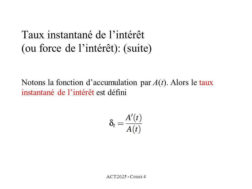 ACT2025 - Cours 4 Notons la fonction d'accumulation par A(t).