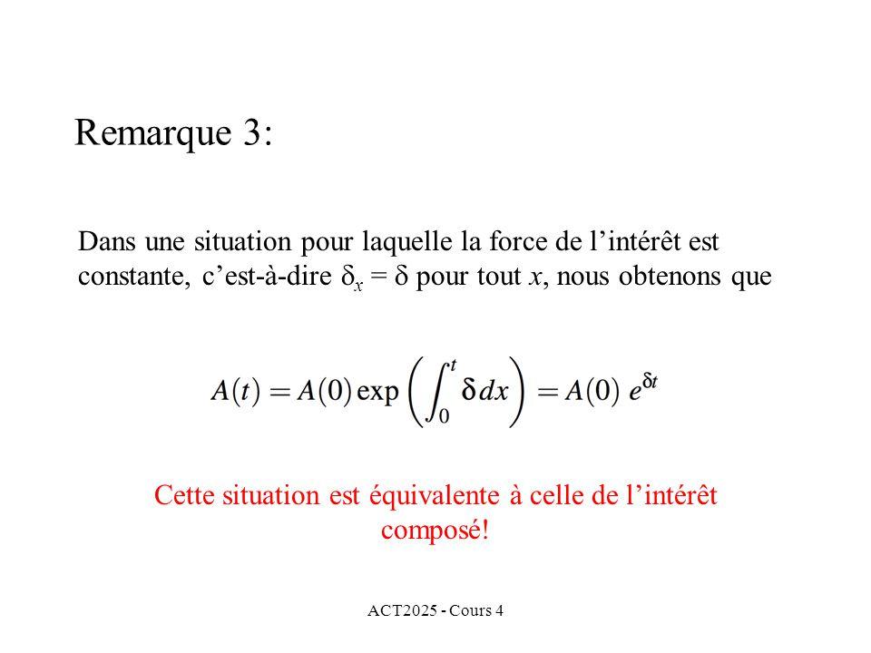 ACT2025 - Cours 4 Dans une situation pour laquelle la force de l'intérêt est constante, c'est-à-dire  x =  pour tout x, nous obtenons que Remarque 3: Cette situation est équivalente à celle de l'intérêt composé!