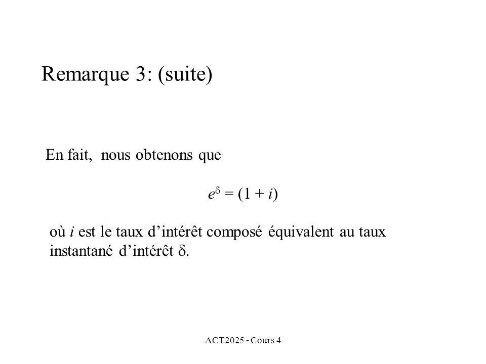 ACT2025 - Cours 4 En fait, nous obtenons que e  = (1 + i) où i est le taux d'intérêt composé équivalent au taux instantané d'intérêt .