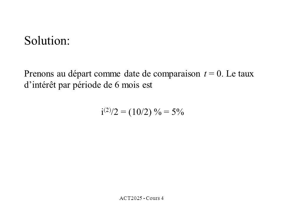 ACT2025 - Cours 4 Prenons au départ comme date de comparaison t = 0.