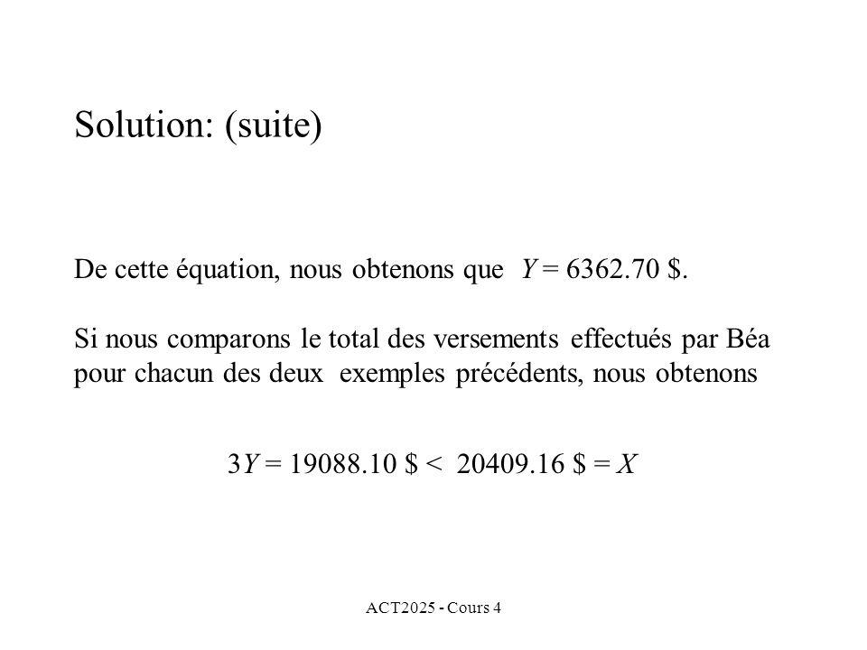 ACT2025 - Cours 4 De cette équation, nous obtenons que Y = 6362.70 $.