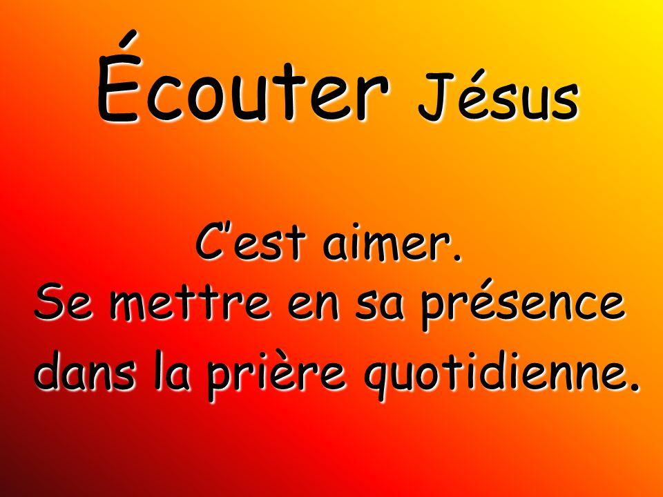 Écouter Jésus C'est accepter de faire la volonté du Père avec confiance.