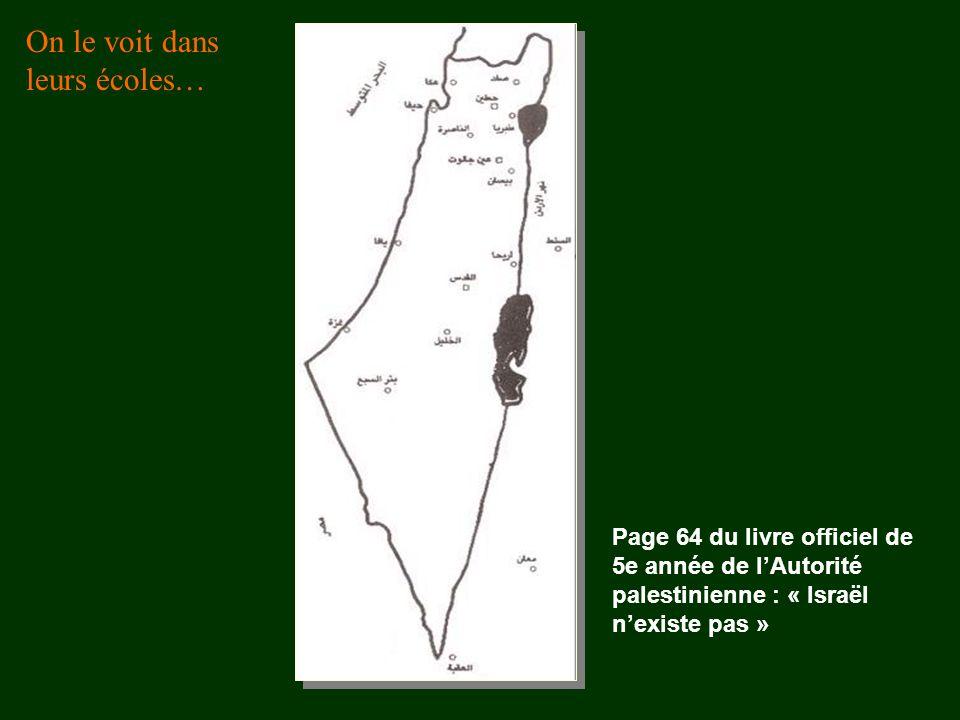 Page 64 du livre officiel de 5e année de l'Autorité palestinienne : « Israël n'existe pas » On le voit dans leurs écoles…