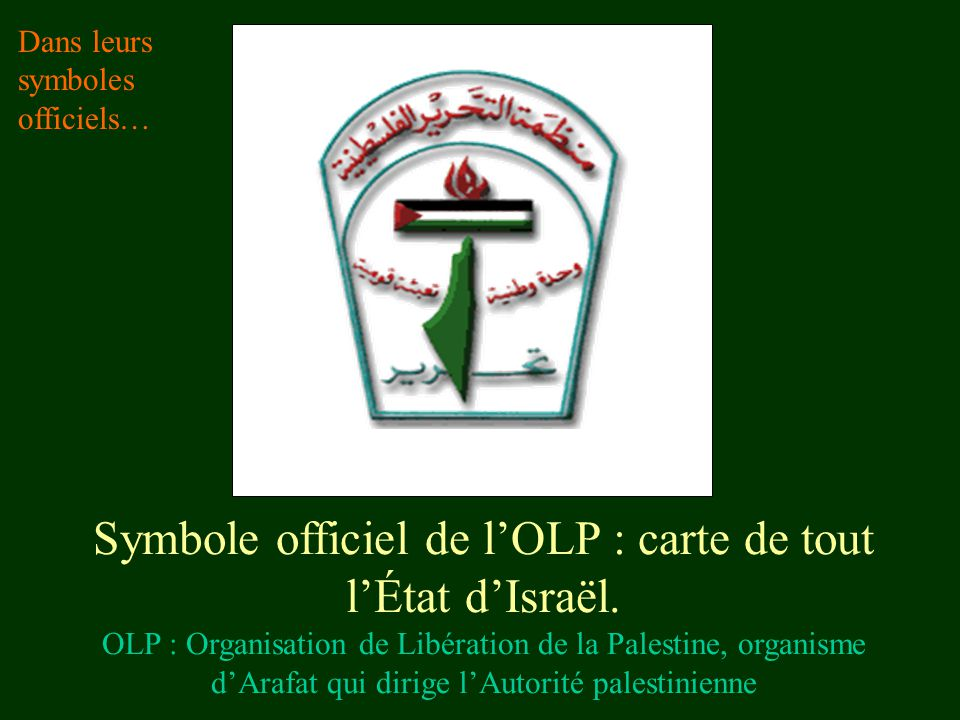 Symbole officiel de l'OLP : carte de tout l'État d'Israël. OLP : Organisation de Libération de la Palestine, organisme d'Arafat qui dirige l'Autorité