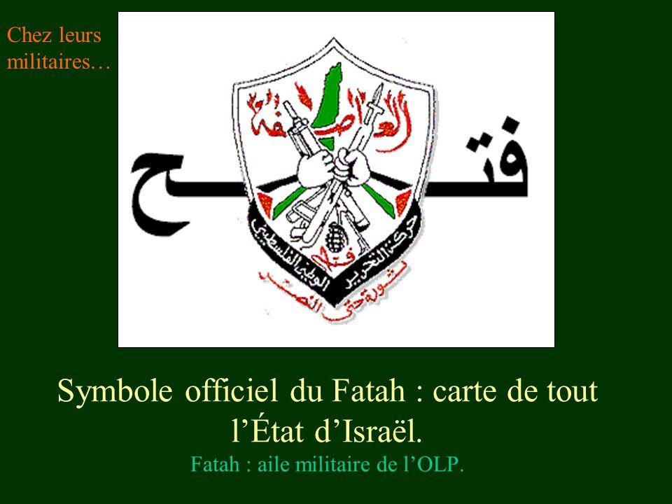 Symbole officiel du Fatah : carte de tout l'État d'Israël. Fatah : aile militaire de l'OLP. Chez leurs militaires…