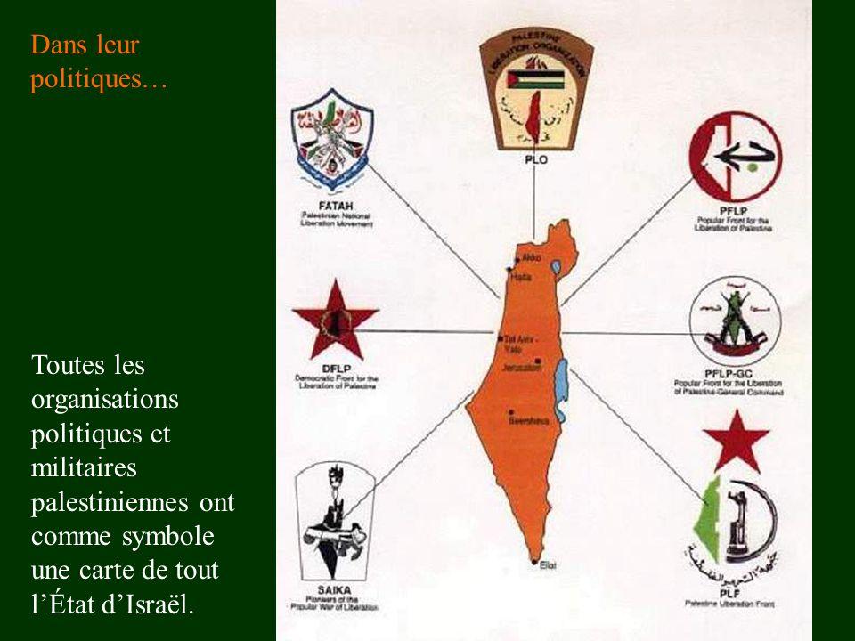 Toutes les organisations politiques et militaires palestiniennes ont comme symbole une carte de tout l'État d'Israël. Dans leur politiques…