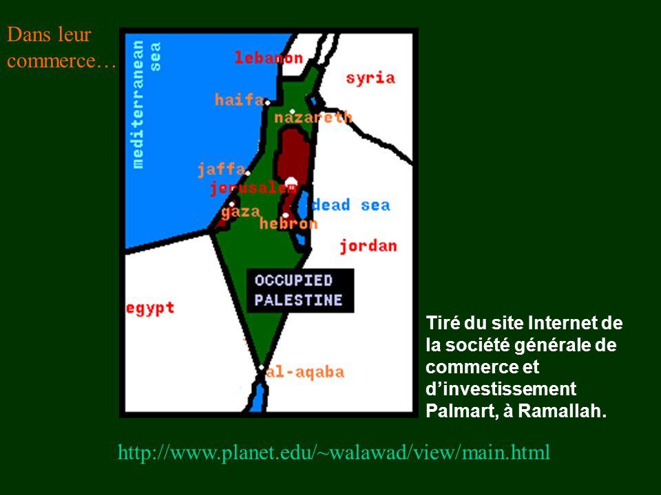 http://www.planet.edu/~walawad/view/main.html Tiré du site Internet de la société générale de commerce et d'investissement Palmart, à Ramallah. Dans l