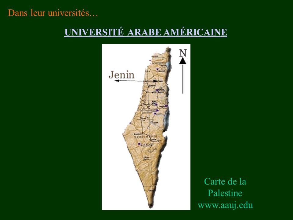 Carte de la Palestine www.aauj.edu UNIVERSITÉ ARABE AMÉRICAINE Dans leur universités…