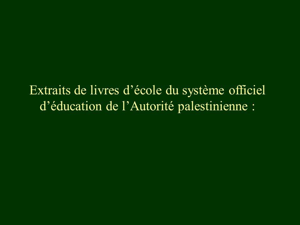 Extraits de livres d'école du système officiel d'éducation de l'Autorité palestinienne :