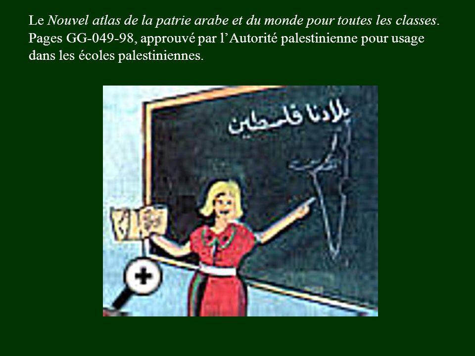 Le Nouvel atlas de la patrie arabe et du monde pour toutes les classes. Pages GG-049-98, approuvé par l'Autorité palestinienne pour usage dans les éco