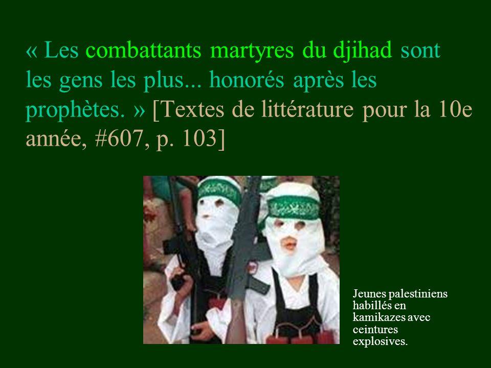 « Les combattants martyres du djihad sont les gens les plus... honorés après les prophètes. » [Textes de littérature pour la 10e année, #607, p. 103]