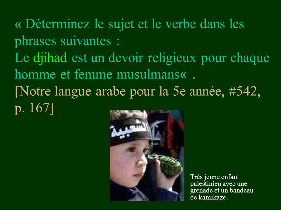 « Déterminez le sujet et le verbe dans les phrases suivantes : Le djihad est un devoir religieux pour chaque homme et femme musulmans. » [Notre langue