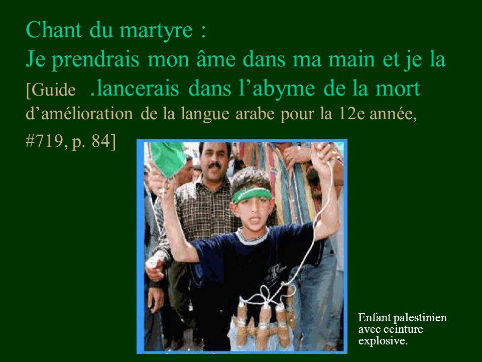 Chant du martyre : Je prendrais mon âme dans ma main et je la lancerais dans l'abyme de la mort. [Guide d'amélioration de la langue arabe pour la 12e