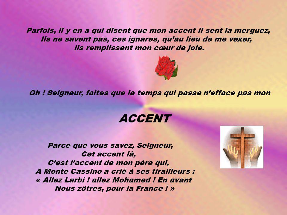 Ce n'est pas que l'accent de la Provence ne sent pas bon le thym et la lavande Ce n'est pas que l'accent du Nord n'est pas noble et généreux ! Ce n'es
