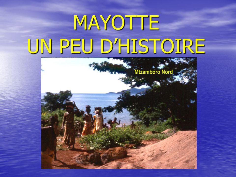 MAYOTTE UN PEU D'HISTOIRE