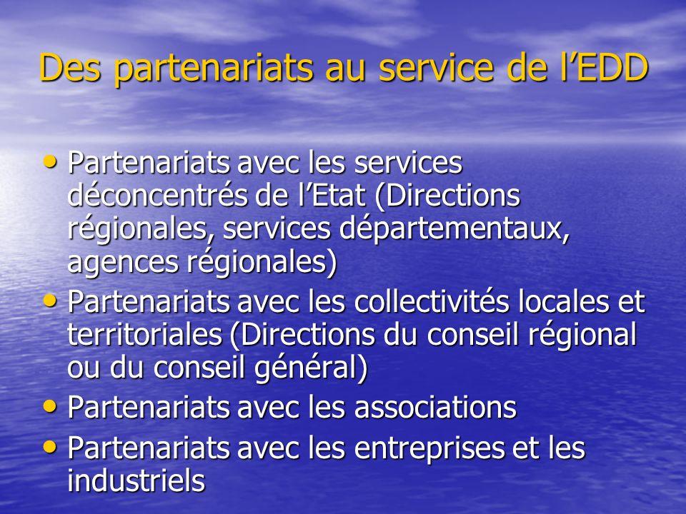 Des partenariats au service de l'EDD • Partenariats avec les services déconcentrés de l'Etat (Directions régionales, services départementaux, agences