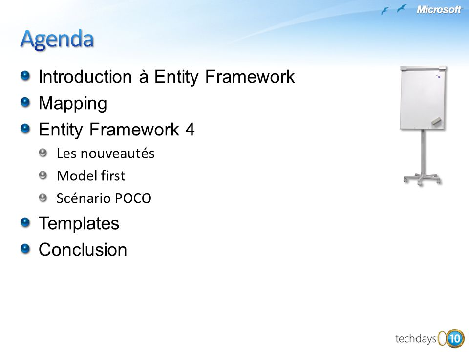 Introduction à Entity Framework Mapping Entity Framework 4 Les nouveautés Model first Scénario POCO Templates Conclusion