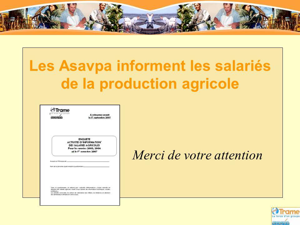 Les Asavpa informent les salariés de la production agricole Merci de votre attention