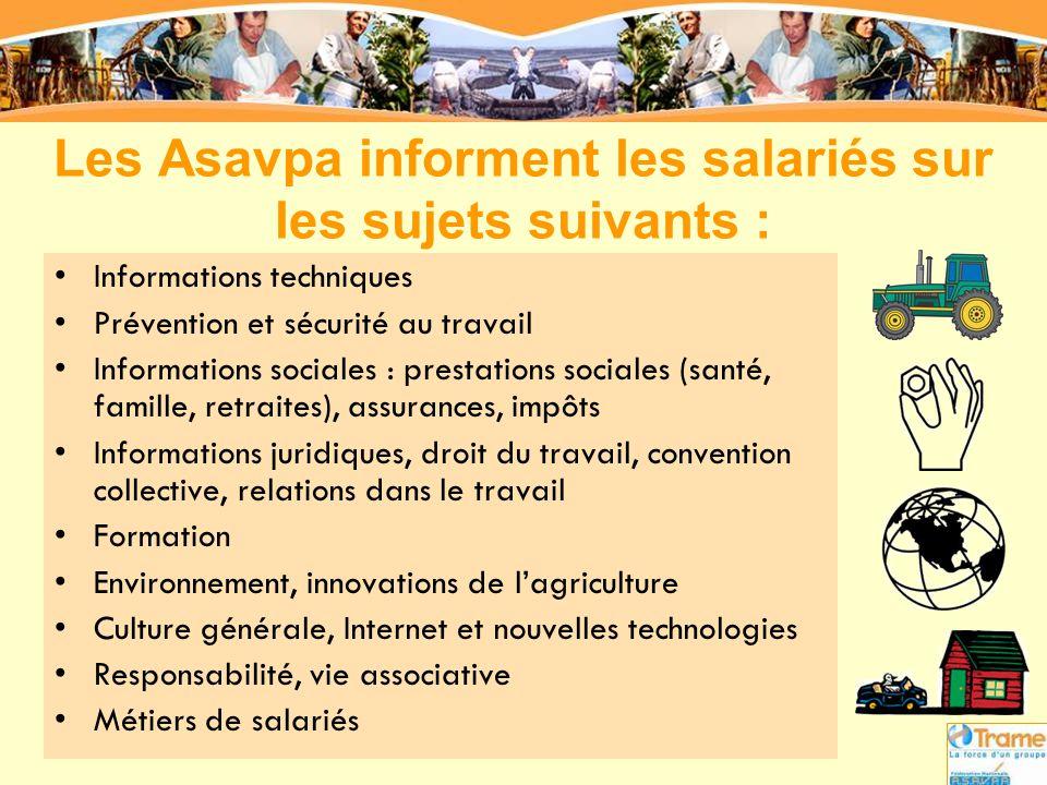 Les Asavpa informent les salariés sur les sujets suivants : •Informations techniques •Prévention et sécurité au travail •Informations sociales : prest