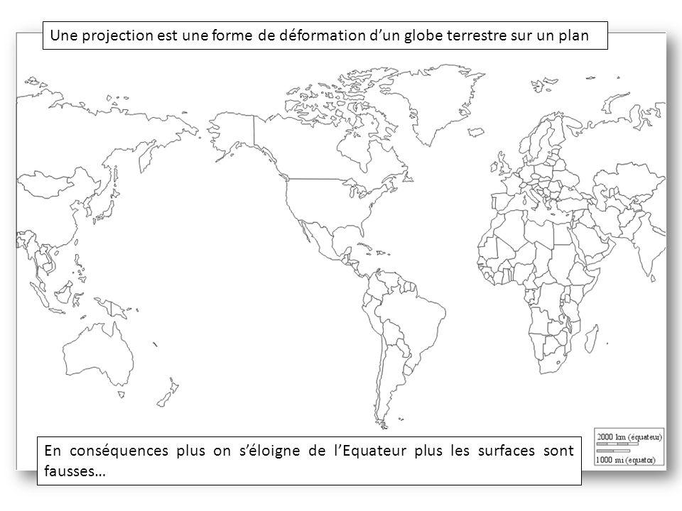 Une projection est une forme de déformation d'un globe terrestre sur un plan En conséquences plus on s'éloigne de l'Equateur plus les surfaces sont fa