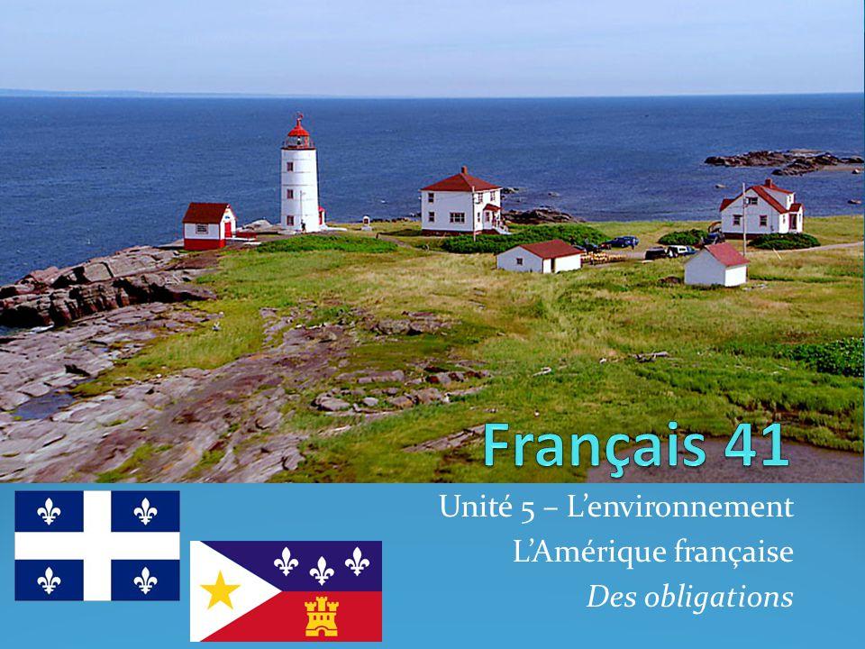 Unité 5 – L'environnement L'Amérique française Des obligations