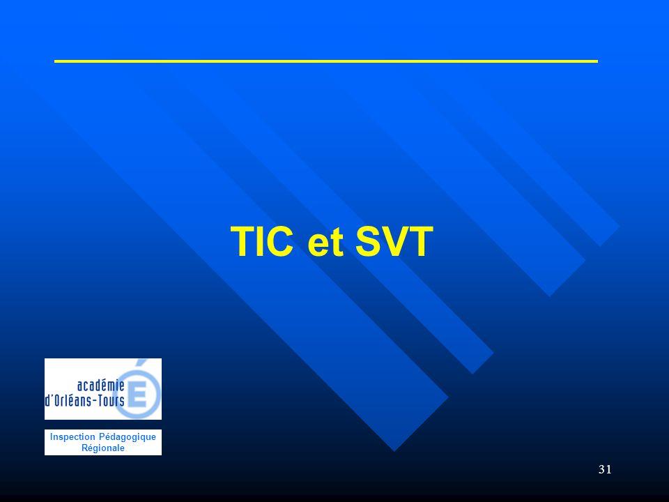 31 TIC et SVT Inspection Pédagogique Régionale