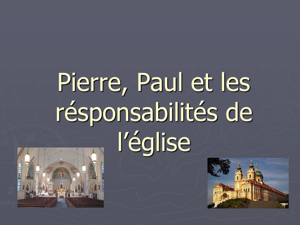 Pierre, Paul et les résponsabilités de l'église
