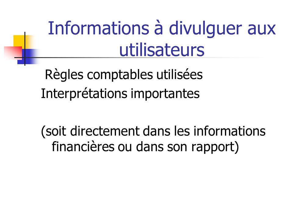 Informations à divulguer aux utilisateurs Règles comptables utilisées Interprétations importantes (soit directement dans les informations financières