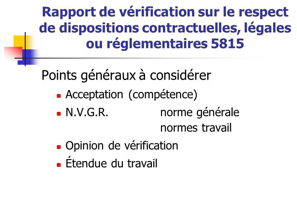Points généraux à considérer  Acceptation (compétence)  N.V.G.R.norme générale normes travail  Opinion de vérification  Étendue du travail Rapport