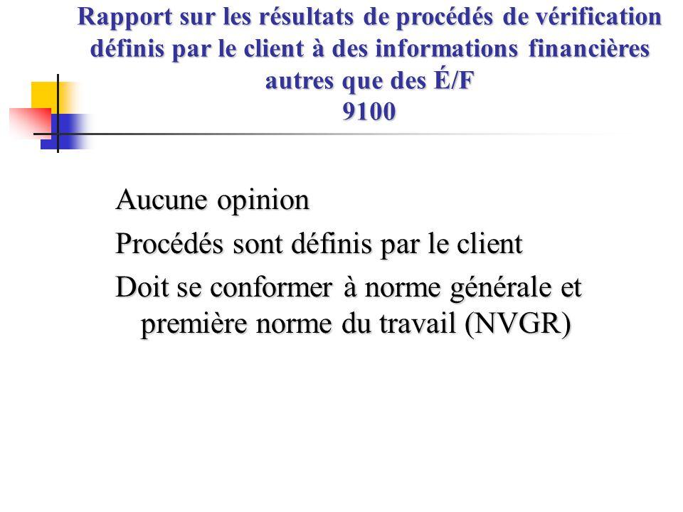 Aucune opinion Procédés sont définis par le client Doit se conformer à norme générale et première norme du travail (NVGR) Rapport sur les résultats de