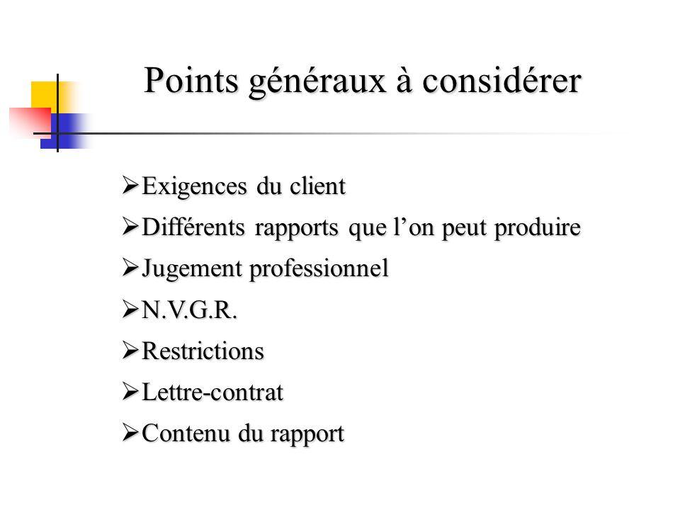  Exigences du client  Différents rapports que l'on peut produire  Jugement professionnel  N.V.G.R.  Restrictions  Lettre-contrat  Contenu du ra