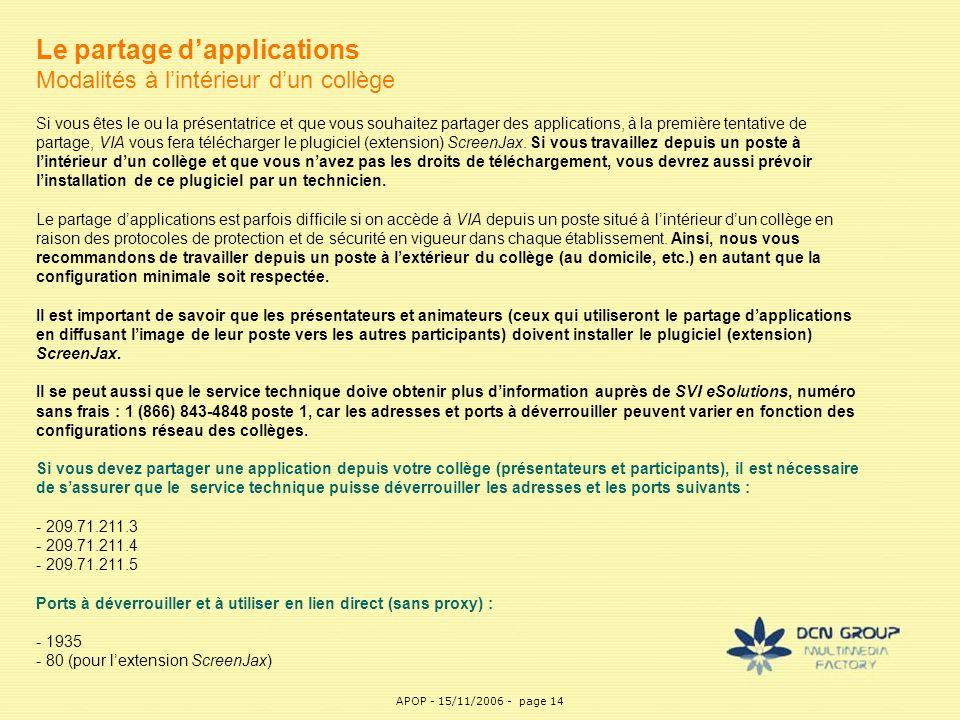 APOP14 Le partage d'applications Modalités à l'intérieur d'un collège Si vous êtes le ou la présentatrice et que vous souhaitez partager des applicati