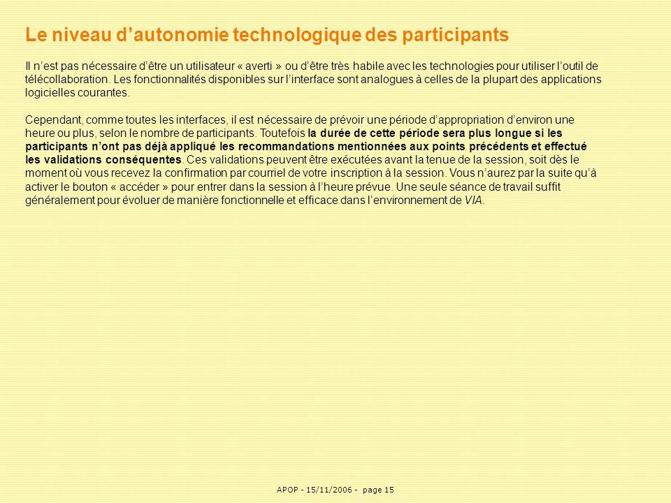 APOP15 Le niveau d'autonomie technologique des participants Il n'est pas nécessaire d'être un utilisateur « averti » ou d'être très habile avec les te
