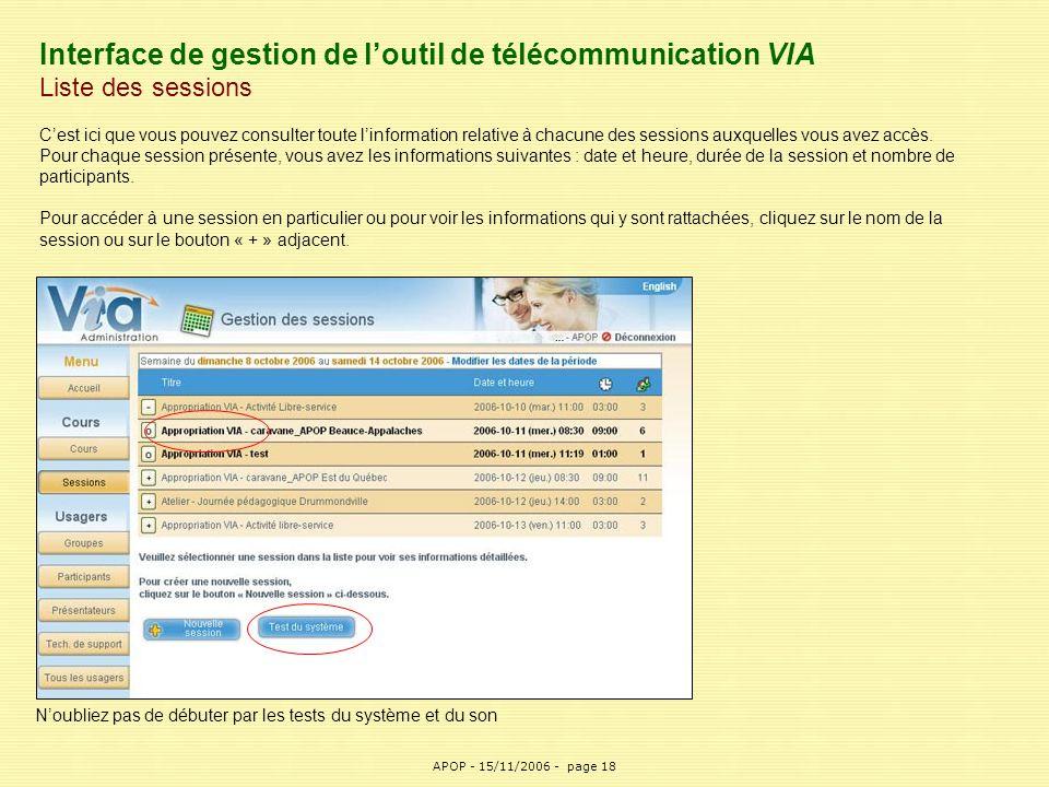 APOP18 Interface de gestion de l'outil de télécommunication VIA Liste des sessions C'est ici que vous pouvez consulter toute l'information relative à