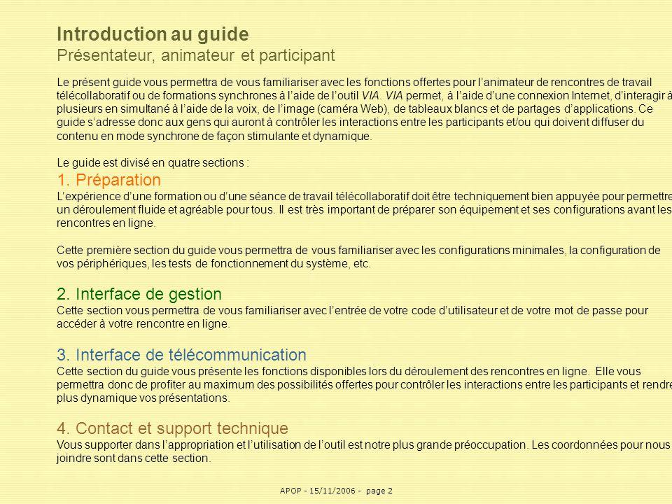 APOP2 Introduction au guide Présentateur, animateur et participant Le présent guide vous permettra de vous familiariser avec les fonctions offertes po