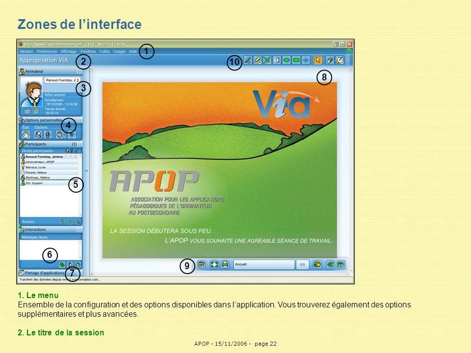APOP22 Zones de l'interface 1 2 3 4 5 6 7 8 9 10 1. Le menu Ensemble de la configuration et des options disponibles dans l'application. Vous trouverez