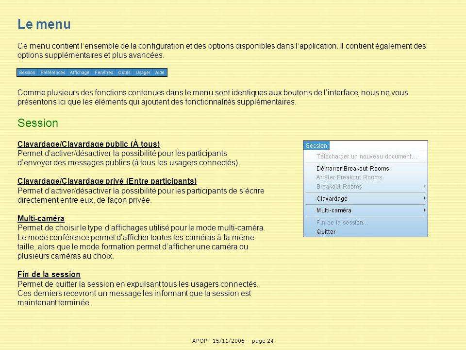 APOP24 Le menu Ce menu contient l'ensemble de la configuration et des options disponibles dans l'application. Il contient également des options supplé