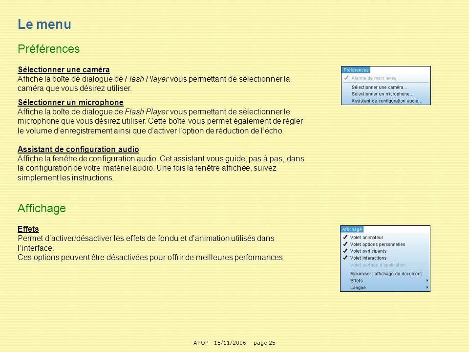 APOP25 Le menu Préférences Sélectionner une caméra Affiche la boîte de dialogue de Flash Player vous permettant de sélectionner la caméra que vous dés