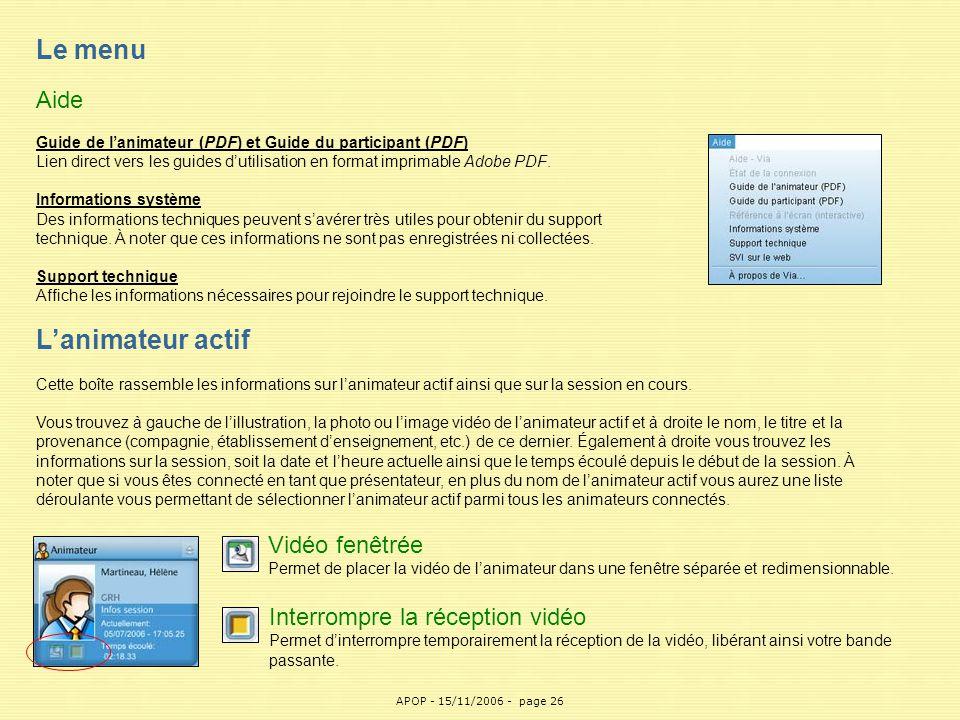 APOP26 Le menu Aide Guide de l'animateur (PDF) et Guide du participant (PDF) Lien direct vers les guides d'utilisation en format imprimable Adobe PDF.