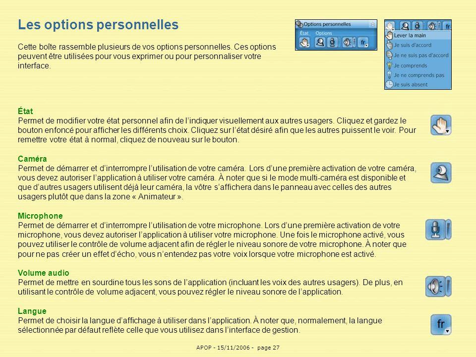 APOP27 Les options personnelles Cette boîte rassemble plusieurs de vos options personnelles. Ces options peuvent être utilisées pour vous exprimer ou